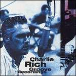 Charlie Rich, Groove Recordings