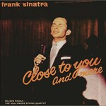 Frank Sinatra, Close to You and More