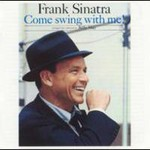 Frank Sinatra, Come Swing With Me! mp3