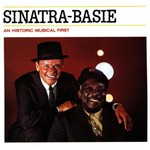 Frank Sinatra & Count Basie, Sinatra-Basie: An Historic Musical First