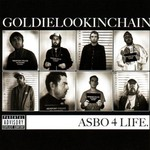 Goldie Lookin Chain, Asbo 4 Life