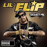 Lil' Flip, Respect Me
