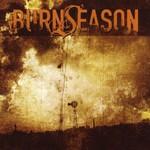 Burn Season, Burn Season