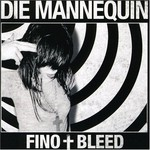 Die Mannequin, FINO + BLEED
