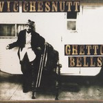 Vic Chesnutt, Ghetto Bells
