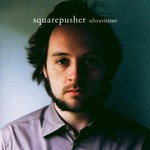 Squarepusher, Ultravisitor