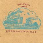 Shannon Wright, Perishable Goods