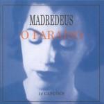 Madredeus, O paraiso