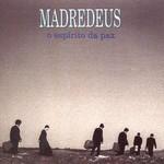 Madredeus, O espirito da paz