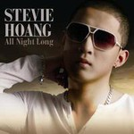 Stevie Hoang, All Night Long