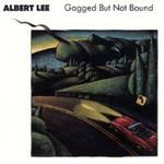 Albert Lee, Gagged But Not Bound