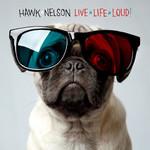 Hawk Nelson, Live Life Loud