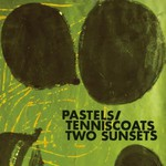 Pastels/Tenniscoats, Two Sunsets
