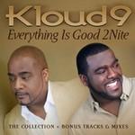 Kloud 9, Everything Is Good 2Nite