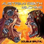 Austrian Death Machine, Double Brutal