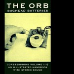 The Orb, Orbsessions, Volume 3: Baghdad Batteries