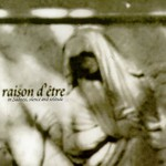 raison d'etre, In Sadness, Silence and Solitude