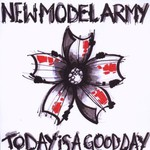 New Model Army, Today Is a Good Day