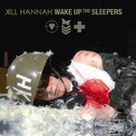 Kill Hannah, Wake Up the Sleepers