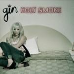 Gin Wigmore, Holy Smoke