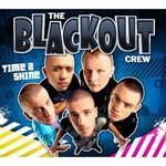 The Blackout Crew, Time 2 Shine