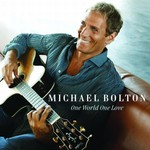 Michael Bolton, One World One Love