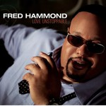 Fred Hammond, Love Unstoppable