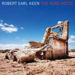 Robert Earl Keen, Jr., The Rose Hotel