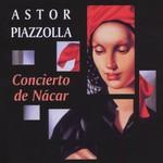 Astor Piazzolla, Concierto de Nacar