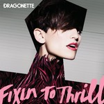 Dragonette, Fixin To Thrill