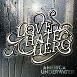 LoveHateHero, America Underwater