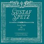 Gustaf Spetz, Good Night Mr. Spetz