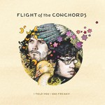 Flight of the Conchords, I Told You I Was Freaky