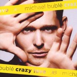 Michael Buble, Crazy Love