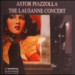 Astor Piazzolla, The Lausanne Concert