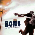 The Bomb, Speed Is Everything