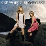 One More Girl, Big Sky