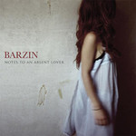 Barzin, Notes To An Absent Lover
