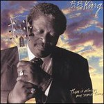 B.B. King, There Is Always One More Time