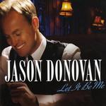 Jason Donovan, Let It Be Me