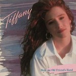 Tiffany, Hold an Old Friend's Hand