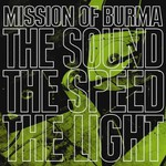 Mission of Burma, The Sound The Speed The Light