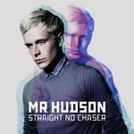 Mr Hudson, Straight No Chaser