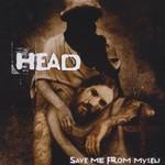 Head, Save Me From Myself