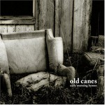 Old Canes, Early Morning Hymns