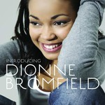 Dionne Bromfield, Introducing Dionne Bromfield
