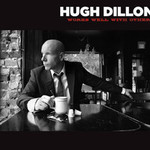 Hugh Dillon, Works Well With Others
