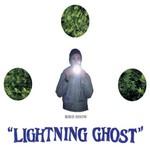 Bird Show, Lightning Ghost