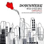 downhere, Wide-Eyed And Simplified
