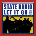 State Radio, Let It Go